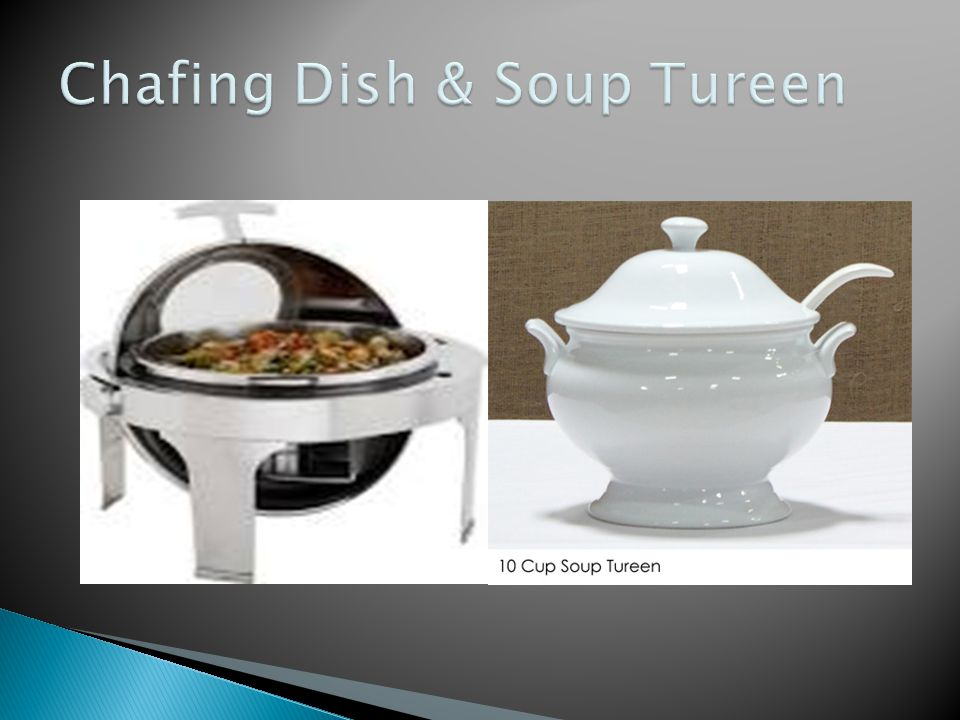 Chafing Dish & Soup Tureen