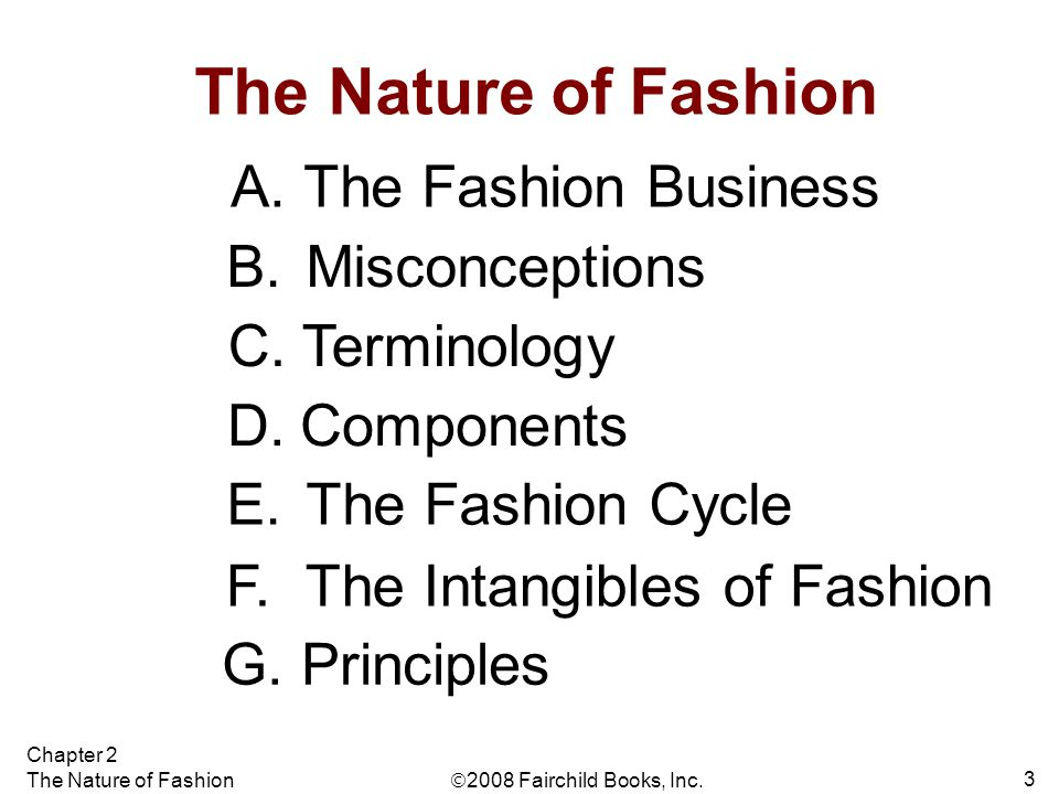 The Nature of Fashion A. The Fashion Business B. Misconceptions