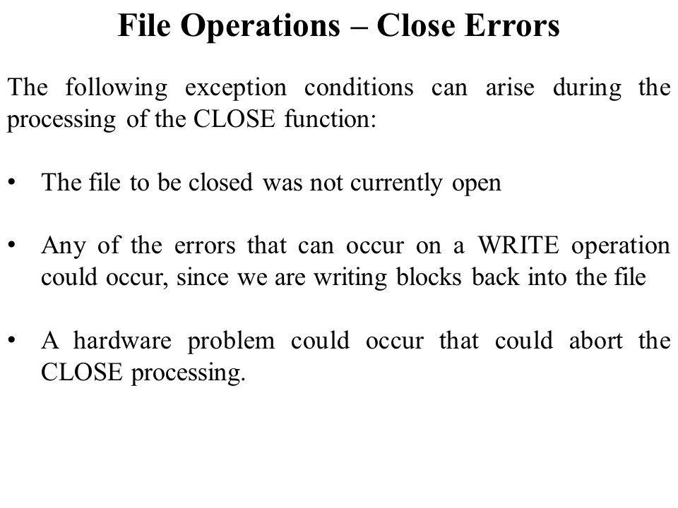 File Operations – Close Errors