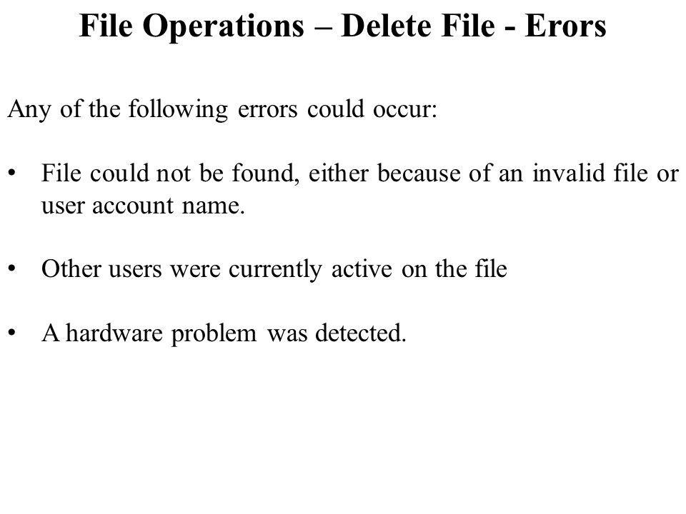 File Operations – Delete File - Erors