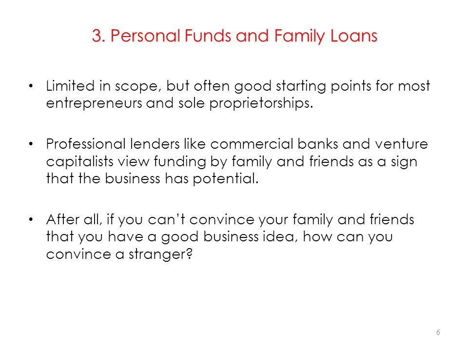 3. Personal Funds and Family Loans