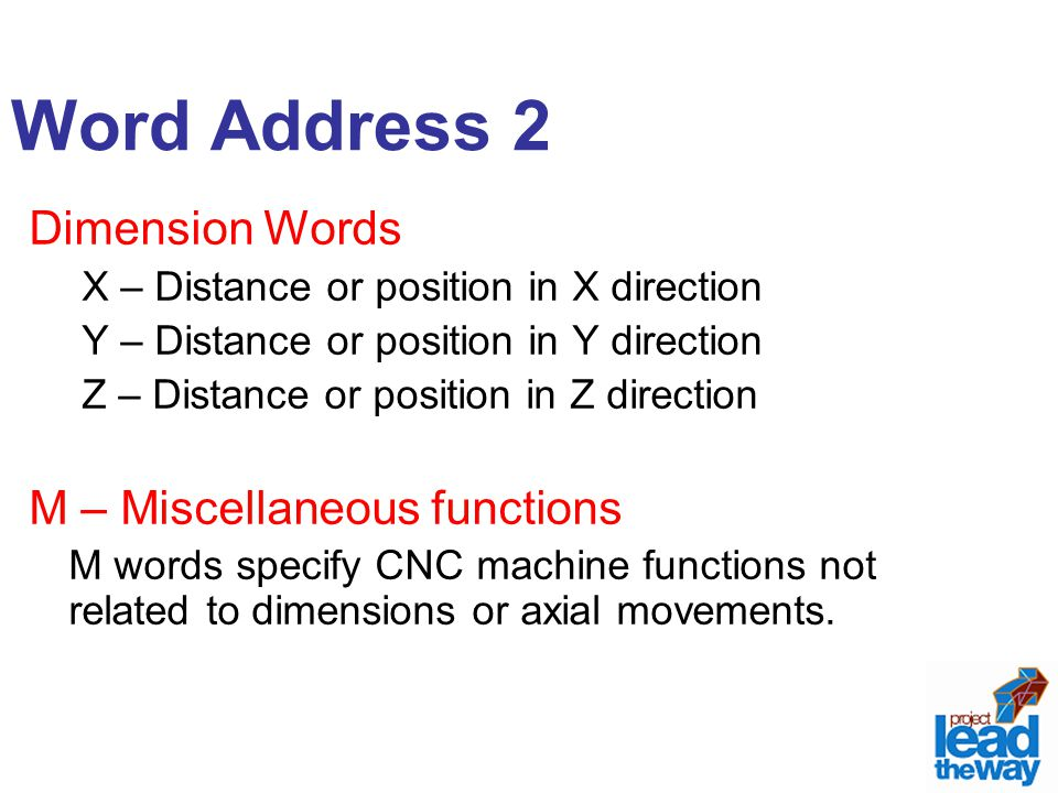 Word Address 2 Dimension Words M – Miscellaneous functions