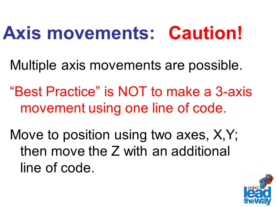 Axis movements: Caution!
