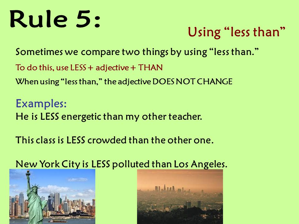 Rule 5: Using less than Examples: