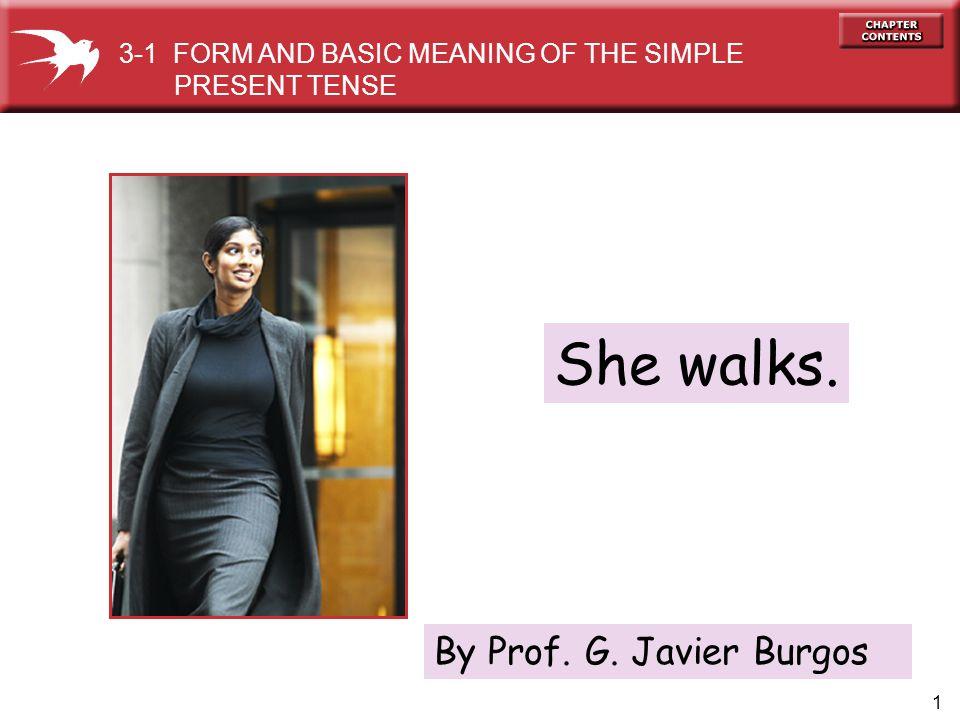 She walks. By Prof. G. Javier Burgos