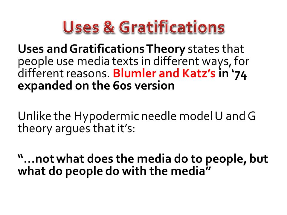Uses & Gratifications