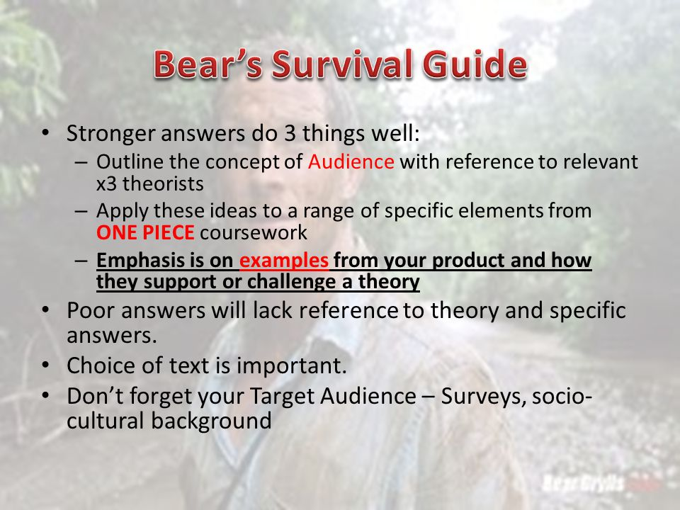Bear's Survival Guide Stronger answers do 3 things well:
