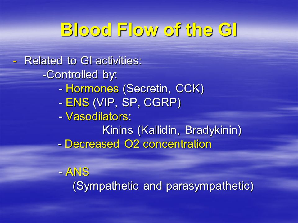Blood Flow of the GI Related to GI activities: -Controlled by: