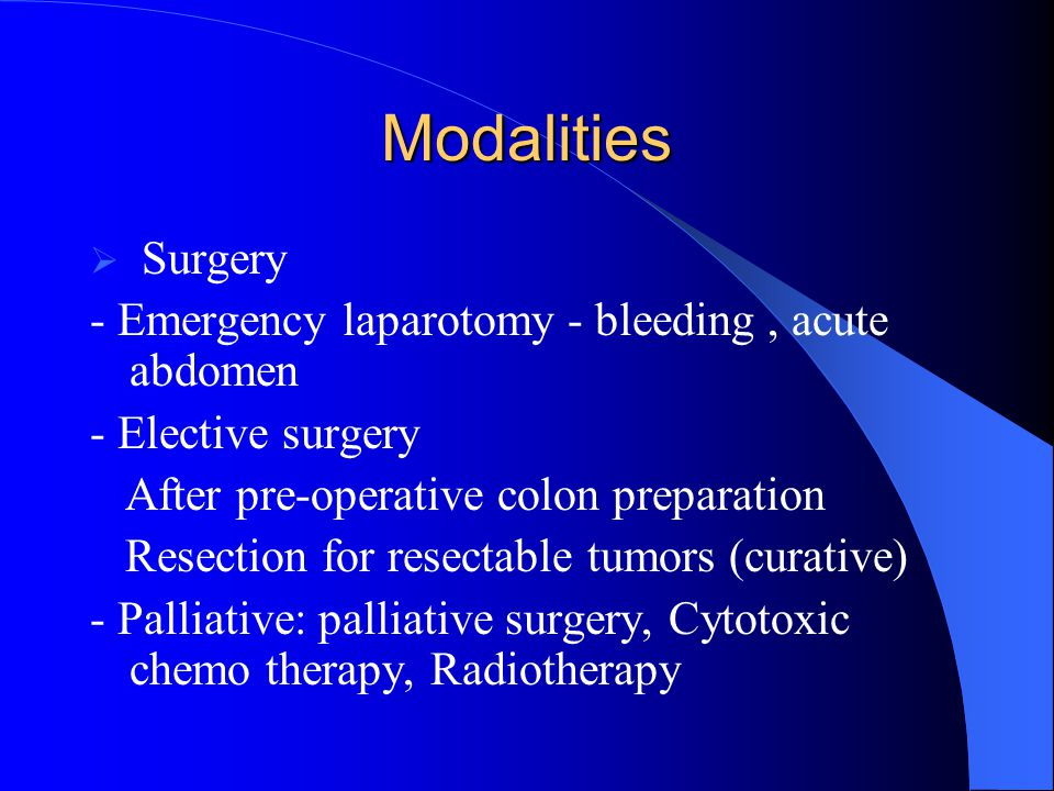 Modalities Surgery - Emergency laparotomy - bleeding , acute abdomen