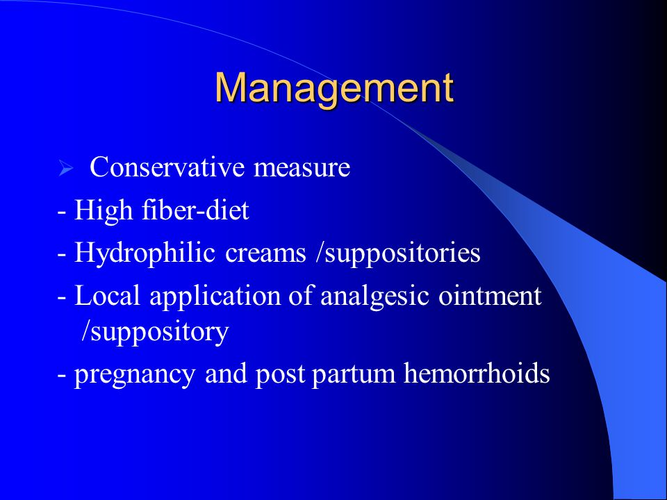 Management Conservative measure - High fiber-diet