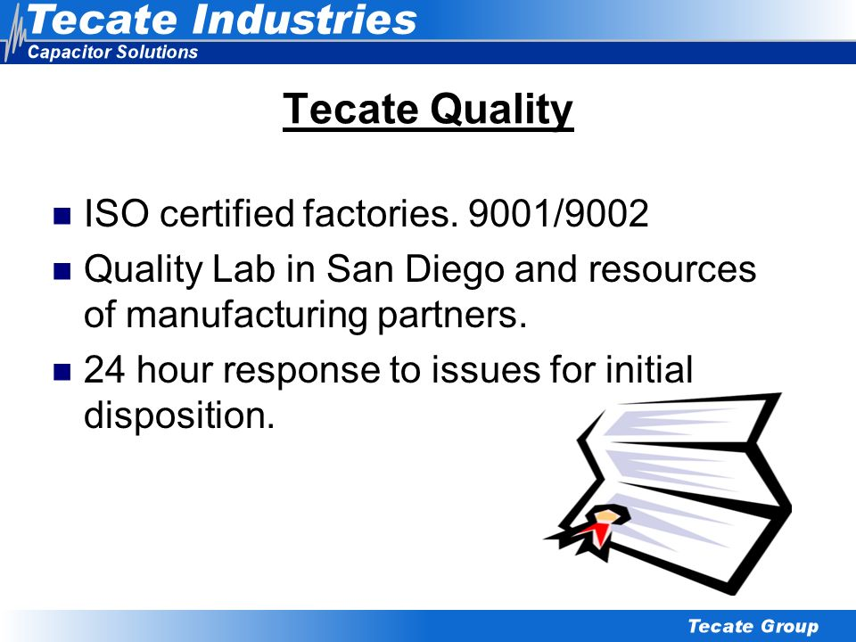 Tecate Quality ISO certified factories. 9001/9002