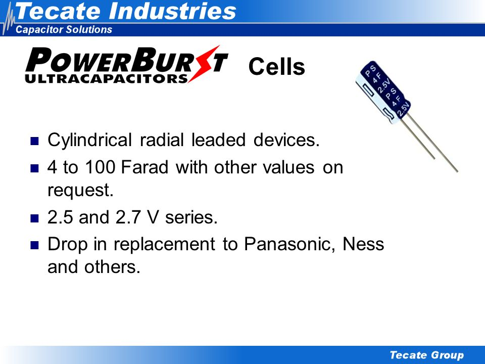 Cells Cylindrical radial leaded devices.