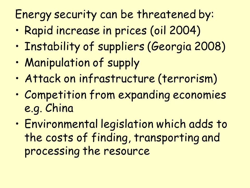 Energy security can be threatened by: