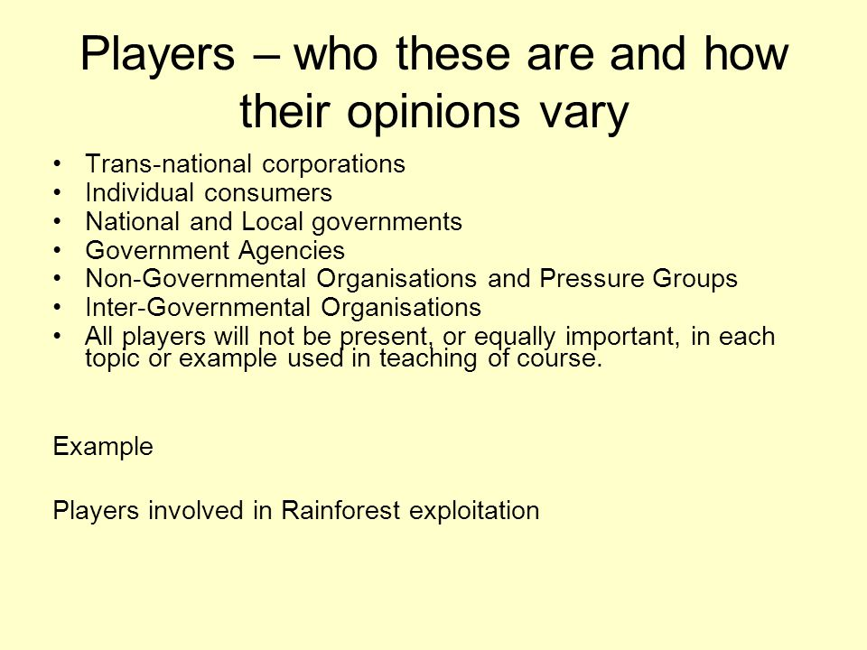 Players – who these are and how their opinions vary