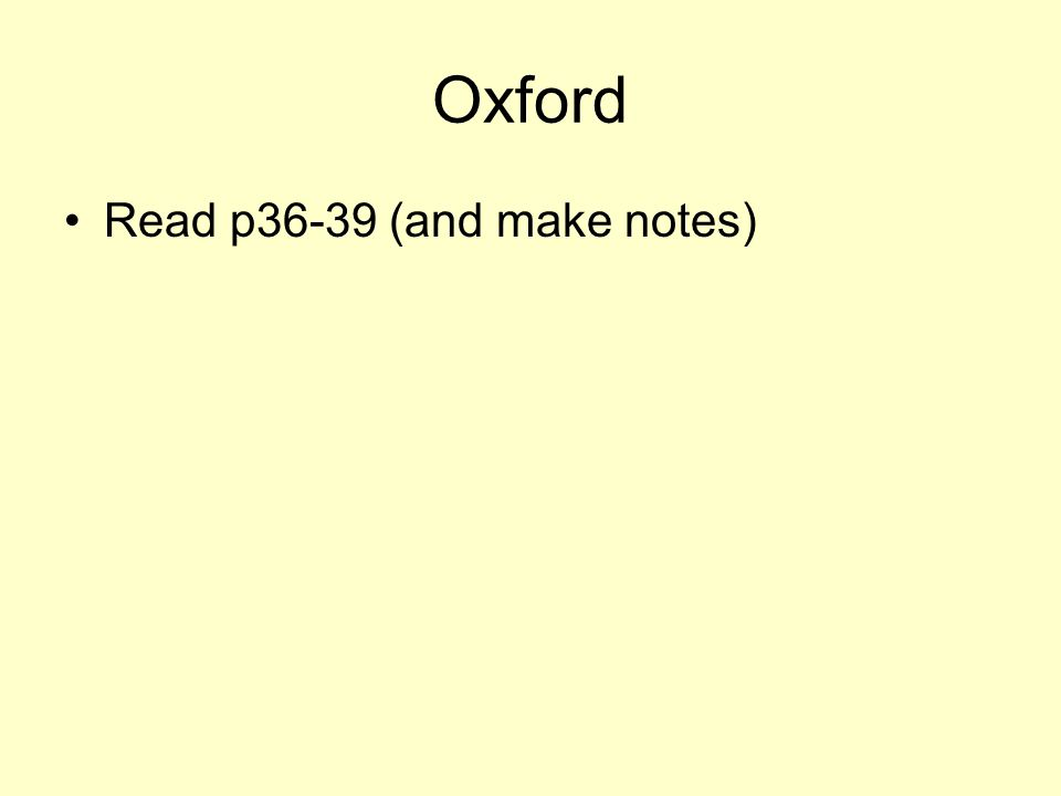 Oxford Read p36-39 (and make notes)