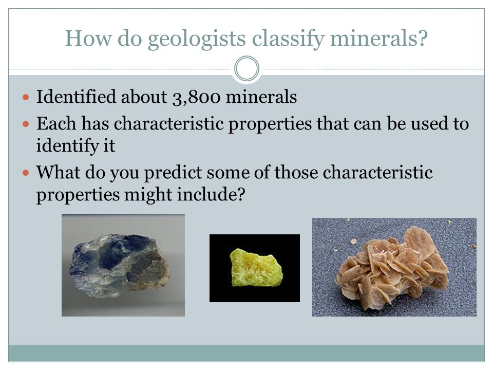 How do geologists classify minerals