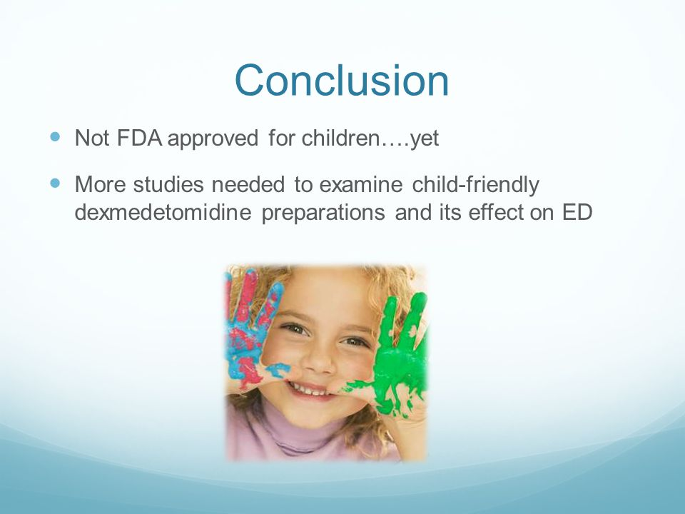 Conclusion Not FDA approved for children….yet