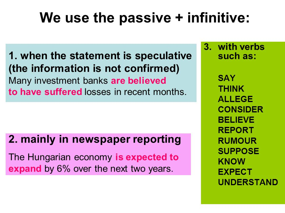 We use the passive + infinitive: