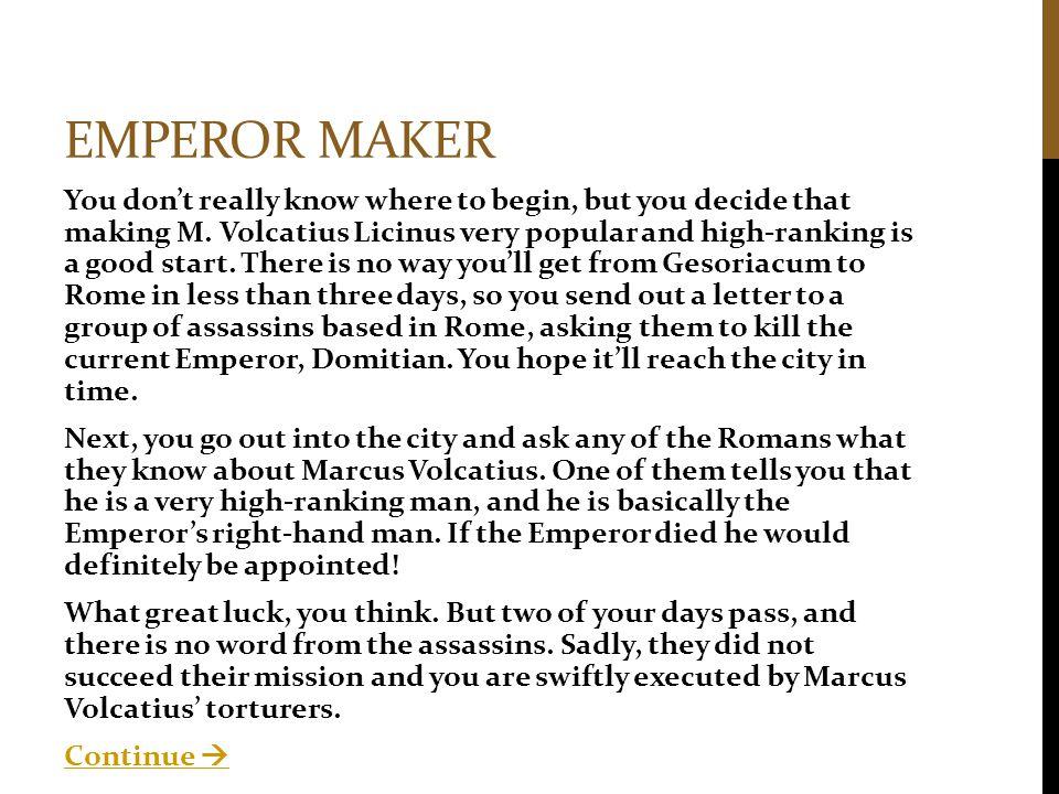 Emperor maker