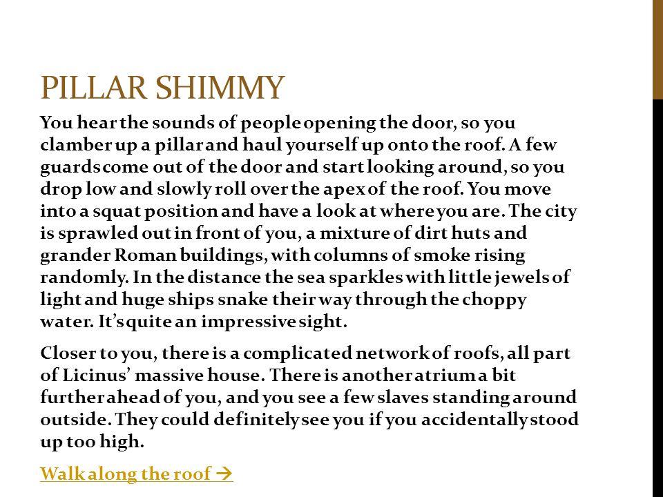 Pillar shimmy