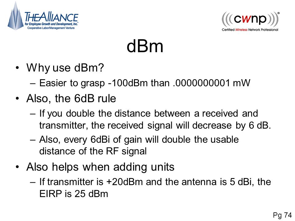 dBm Why use dBm Also, the 6dB rule Also helps when adding units