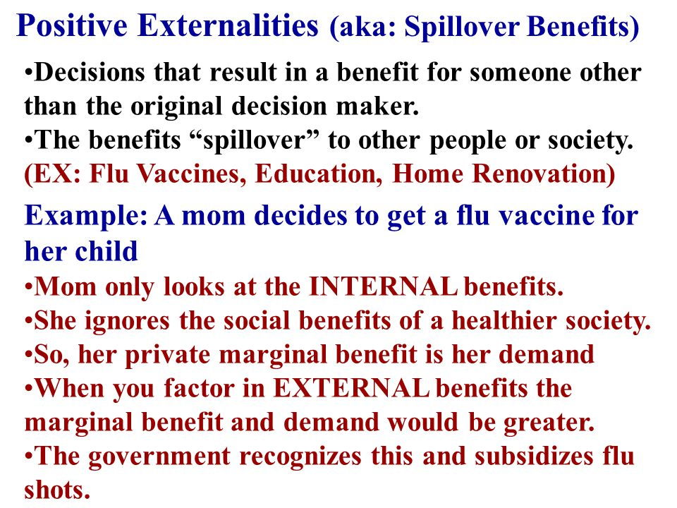 Positive Externalities (aka: Spillover Benefits)