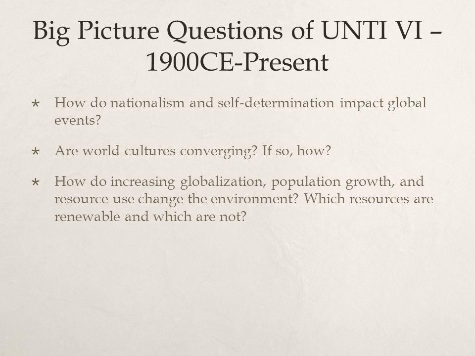 Big Picture Questions of UNTI VI – 1900CE-Present