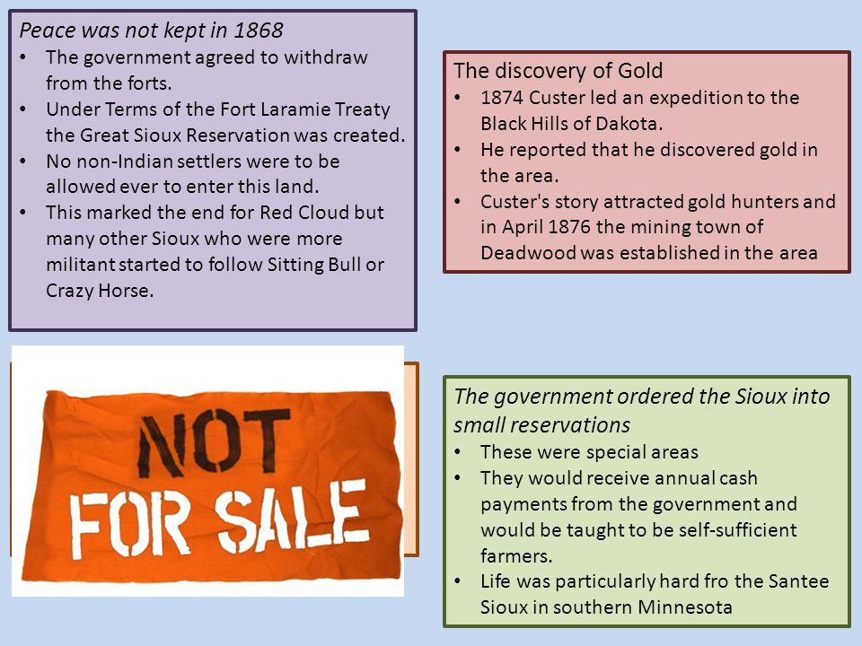 The Sioux refused to sell their land