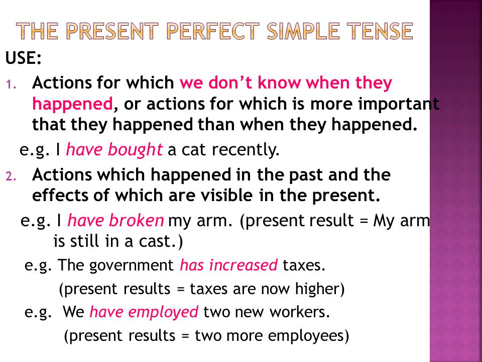 The present perfect simple tense