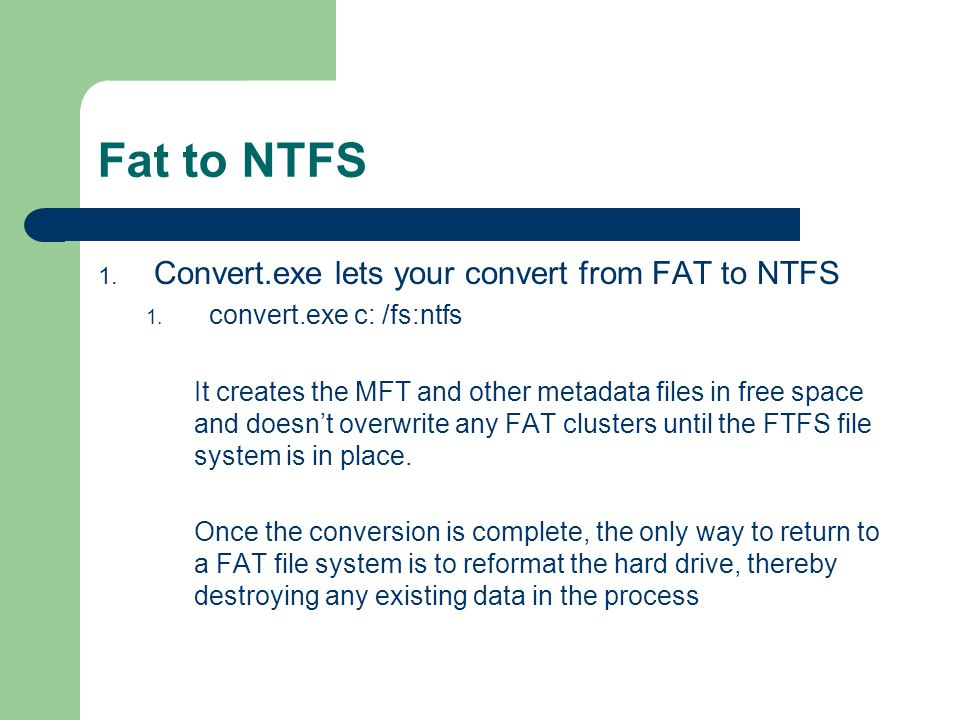 Fat to NTFS Convert.exe lets your convert from FAT to NTFS