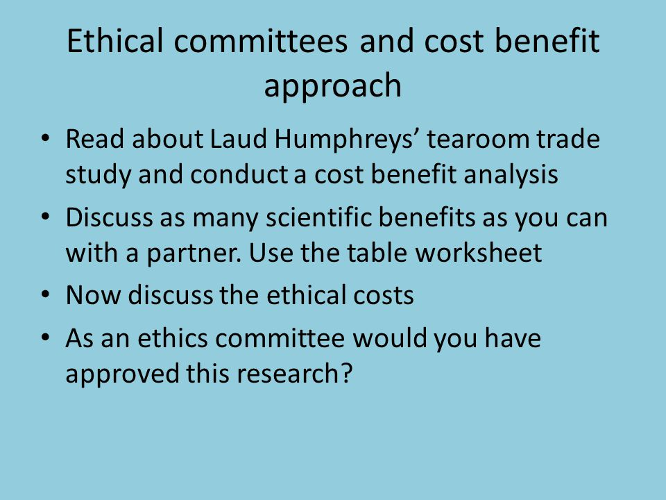 Ethical committees and cost benefit approach