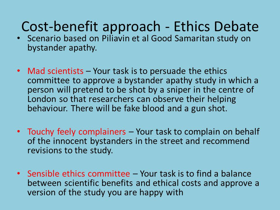 Cost-benefit approach - Ethics Debate