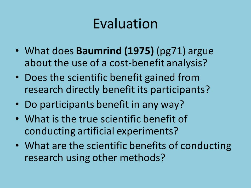 Evaluation What does Baumrind (1975) (pg71) argue about the use of a cost-benefit analysis