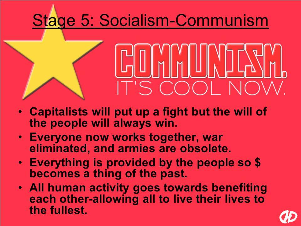 Stage 5: Socialism-Communism