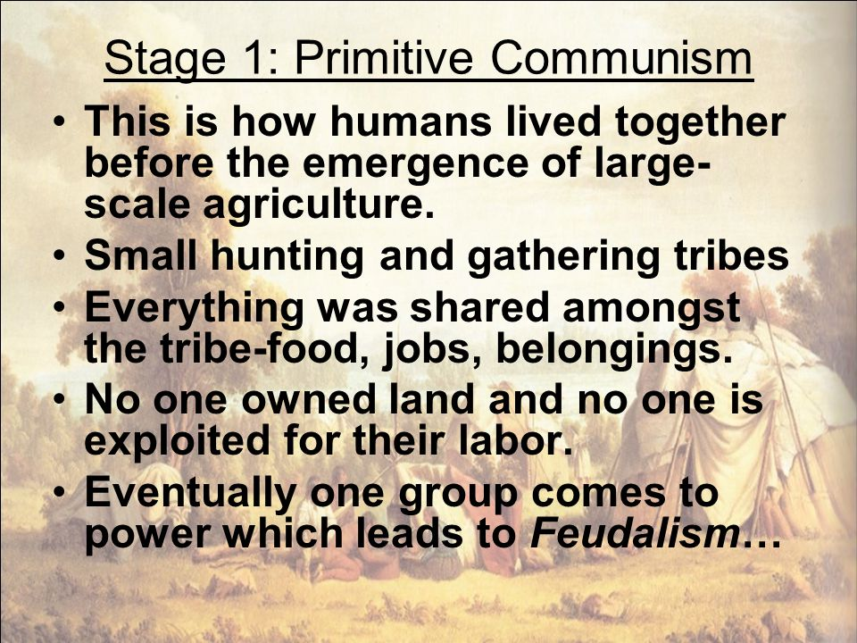 Stage 1: Primitive Communism