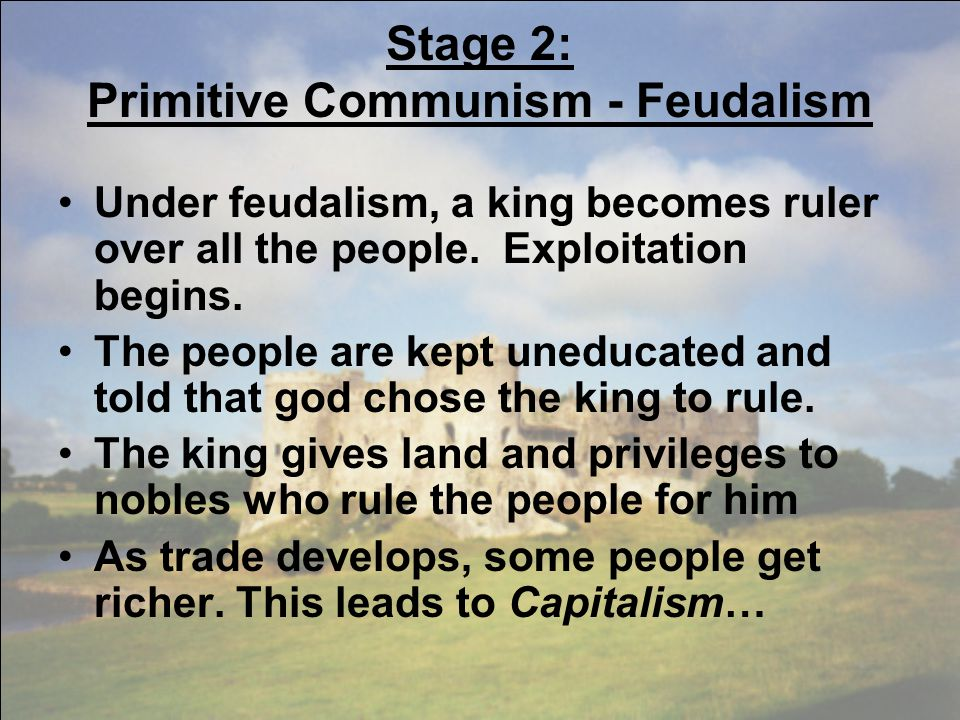 Stage 2: Primitive Communism - Feudalism