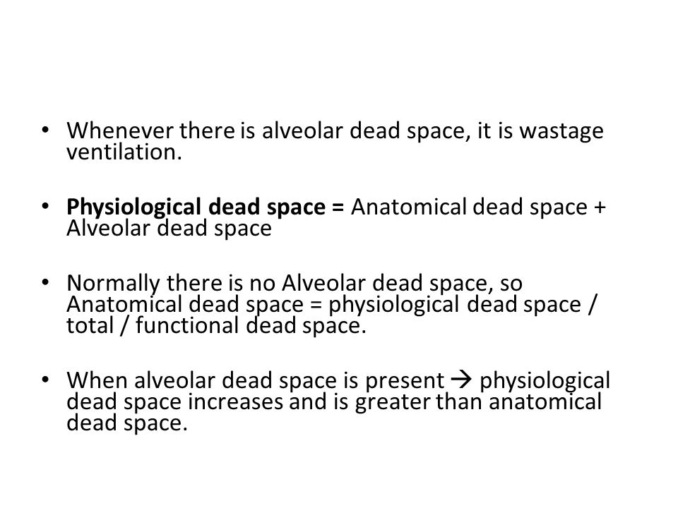 Whenever there is alveolar dead space, it is wastage ventilation.
