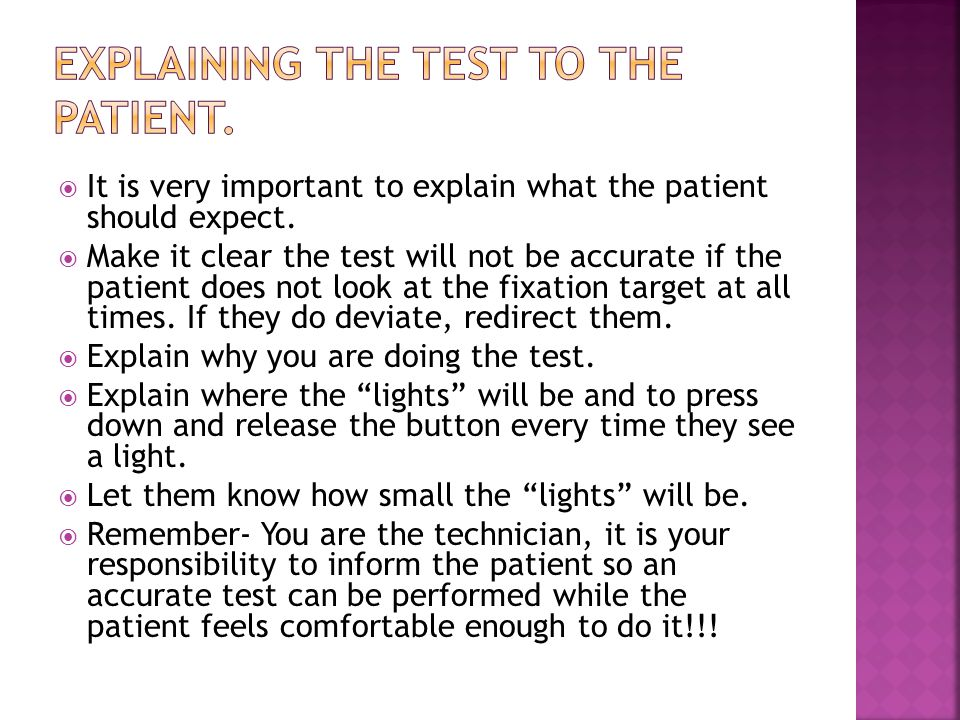 Explaining the test to the patient.