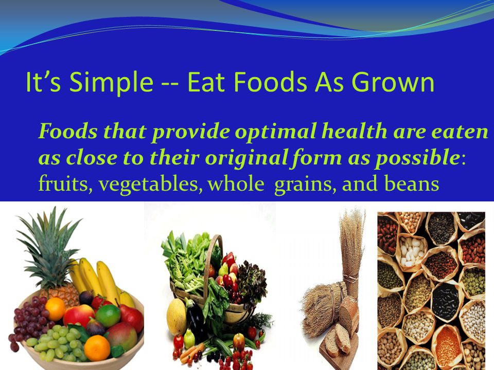 It's Simple -- Eat Foods As Grown
