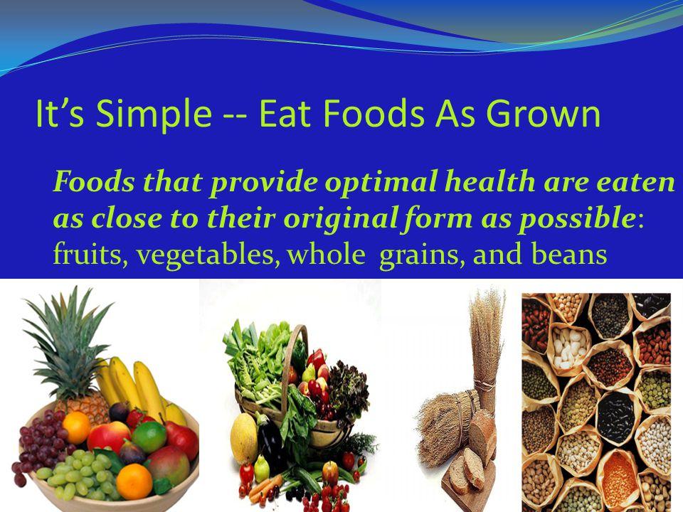It's Simple -- Eat Foods As Grown