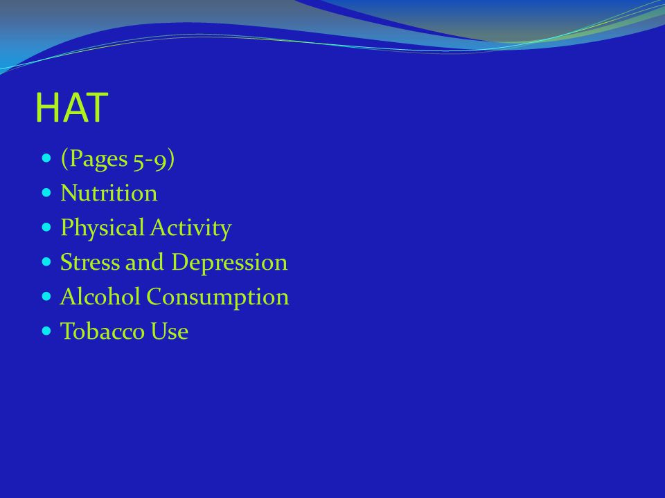 HAT (Pages 5-9) Nutrition Physical Activity Stress and Depression