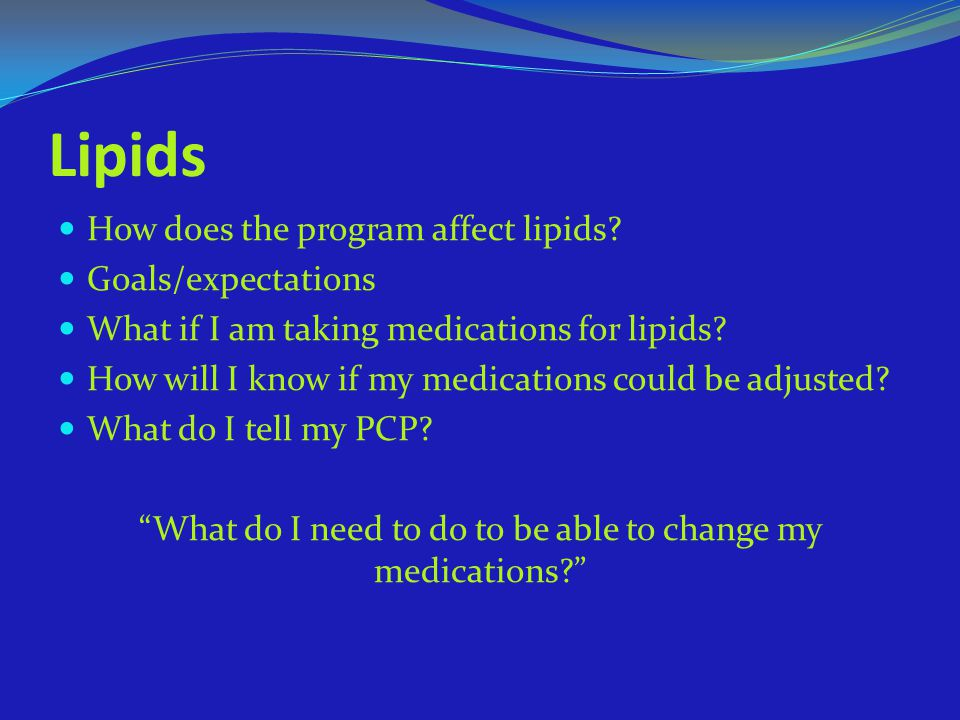 What do I need to do to be able to change my medications