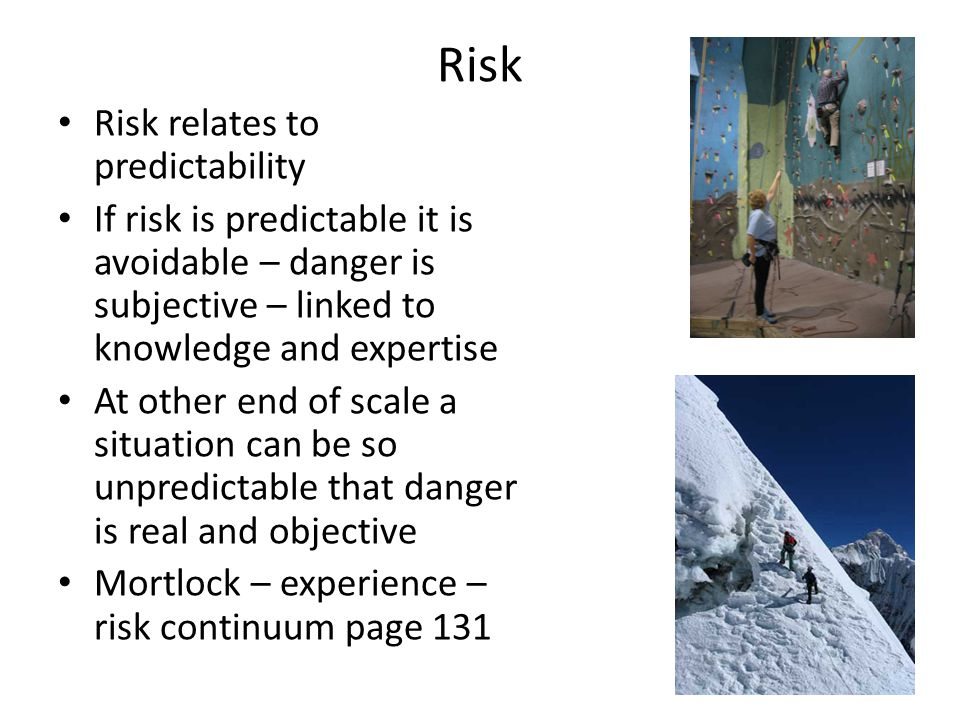 Risk Risk relates to predictability
