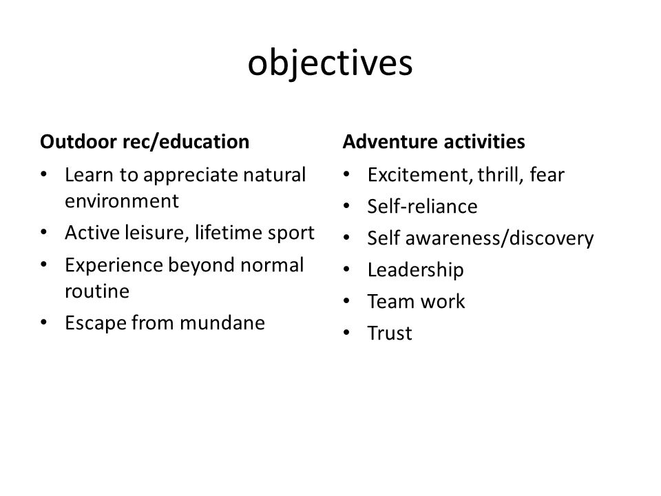 objectives Outdoor rec/education Adventure activities
