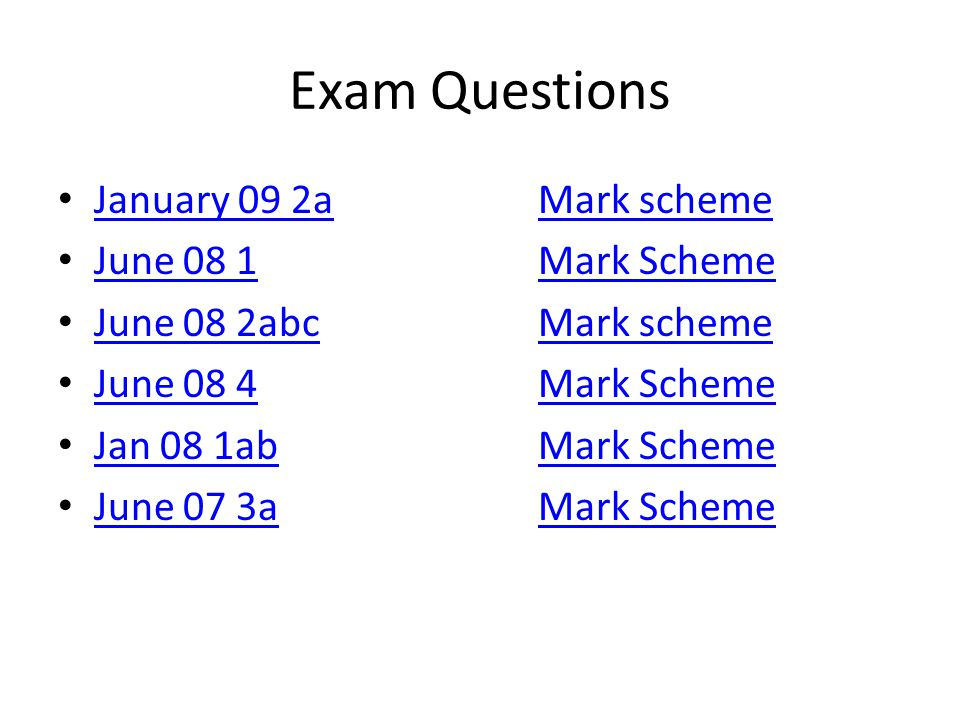 Exam Questions January 09 2a Mark scheme June 08 1 Mark Scheme