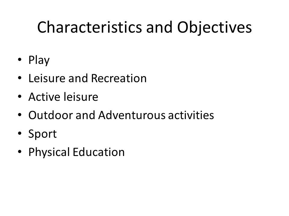 Characteristics and Objectives