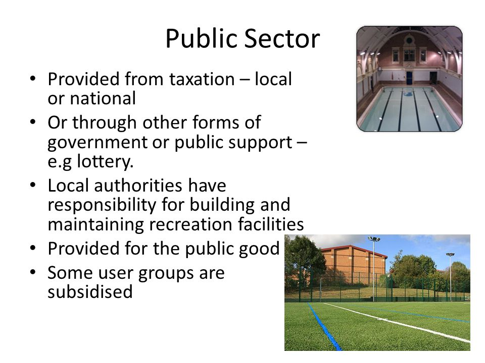 Public Sector Provided from taxation – local or national