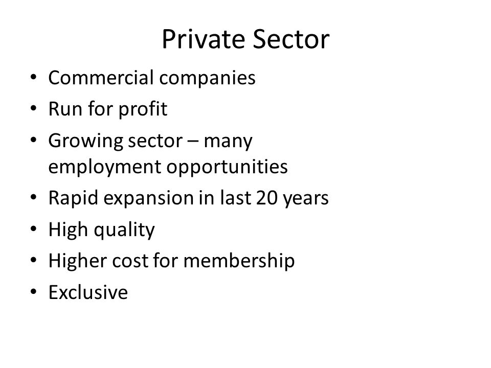 Private Sector Commercial companies Run for profit