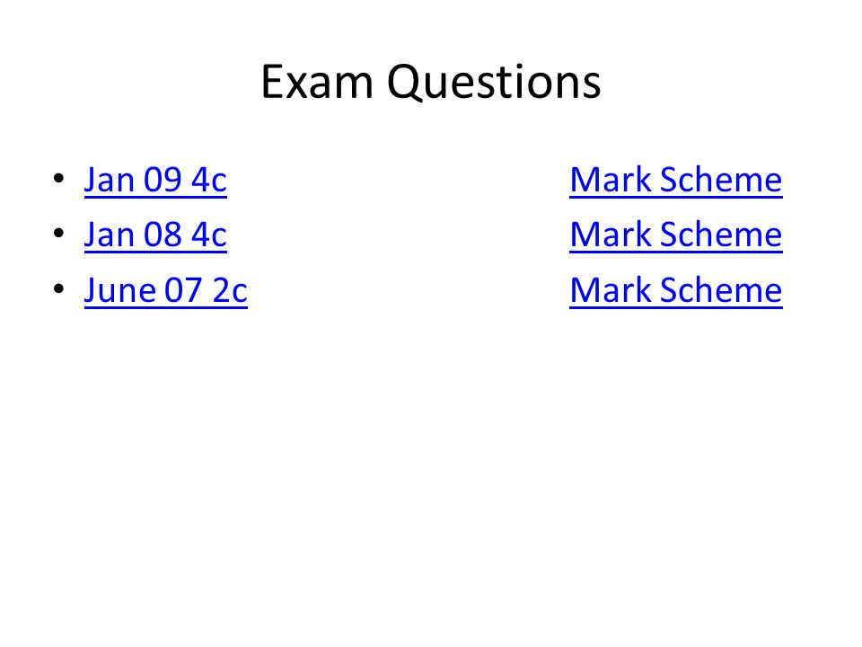 Exam Questions Jan 09 4c Mark Scheme Jan 08 4c Mark Scheme