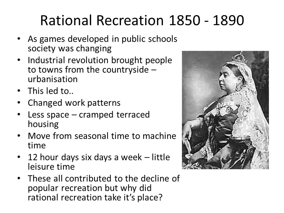 Rational Recreation As games developed in public schools society was changing.